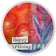 Happy Birthday- Watercolor Floral Card Round Beach Towel
