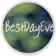 Hashtag Best Day Ever Round Beach Towel
