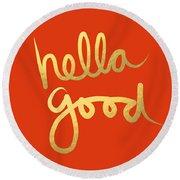 Hella Good In Orange And Gold Round Beach Towel by Linda Woods
