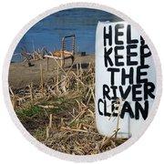 Help Keep The River Clean Round Beach Towel
