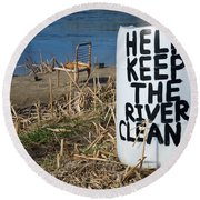 Help Keep The River Clean Round Beach Towel