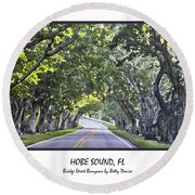 Hobe Sound Fl-bridge Street Banyans Round Beach Towel by Betty Denise