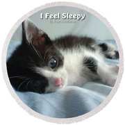 I Feel Sleepy Round Beach Towel