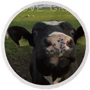 I Love Grass --said The Cow. Round Beach Towel