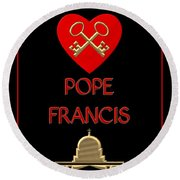 I Love Pope Francis Round Beach Towel