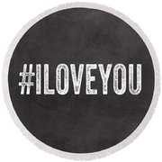 I Love You - Greeting Card Round Beach Towel