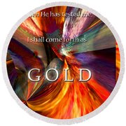 I Shall Come Forth As Gold Round Beach Towel by Margie Chapman