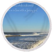 Jersey Girl Seaside Heights Quote Round Beach Towel