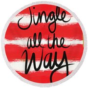 Jingle All The Way- Greeting Card Round Beach Towel