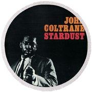 John Coltrane -  Stardust Round Beach Towel