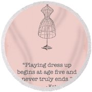 Kate Spade Dress Up Quote Round Beach Towel