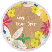 Keep Your Heart Open Round Beach Towel by Linda Woods