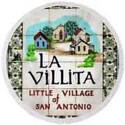 La Villita Tile Sign On The Riverwalk San Antonio Texas Watercolor Digital Art Round Beach Towel by Shawn O'Brien