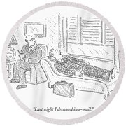 Last Night I Dreamed In E-mail Round Beach Towel