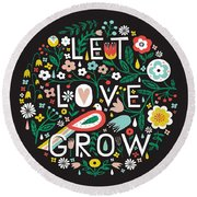 Let Love Grow Round Beach Towel