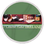 Round Beach Towel featuring the photograph Let's Play Ireland Soon by Angela Davies