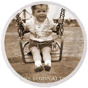 Life Begins Round Beach Towel