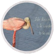 Life Wonderful And Perfect Round Beach Towel