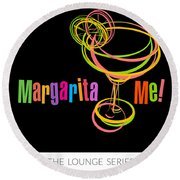Lounge Series - Margarita Me Round Beach Towel by Mary Machare