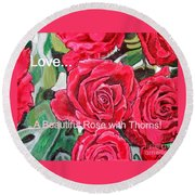 Round Beach Towel featuring the painting Love A Beautiful Rose With Thorns by Kimberlee Baxter