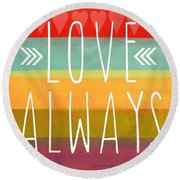 Love Always Round Beach Towel