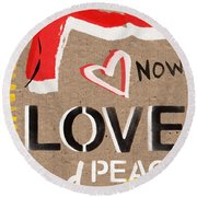 Love And Peace Now Round Beach Towel