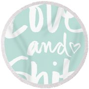 Love And Shit -greeting Card Round Beach Towel