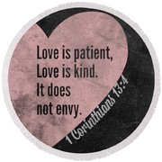 Love Is Patient Round Beach Towel