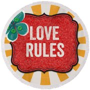Love Rules Round Beach Towel