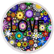 Love The Flowers Round Beach Towel
