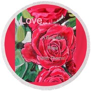 Round Beach Towel featuring the painting Love... A Beautiful Rose With Thorns by Kimberlee Baxter