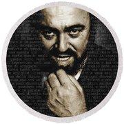 Luciano Pavarotti Round Beach Towel by Tony Rubino