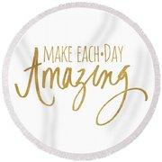 Make Each Day Amazing Emphasized Round Beach Towel