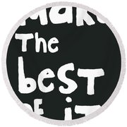 Make The Best Of It- Black And White Round Beach Towel