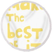 Make The Best Of It- Yellow And White Round Beach Towel