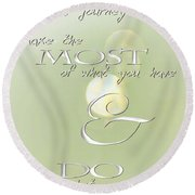 Round Beach Towel featuring the photograph Make The Most Of Your Journey by Vicki Ferrari