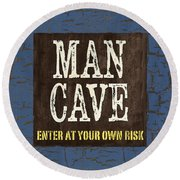 Man Cave Enter At Your Own Risk Round Beach Towel