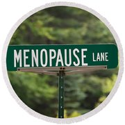 Menopause Lane Sign Round Beach Towel by Sue Smith