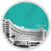 Miami Skyline Fontainebleau Hotel - Teal Round Beach Towel