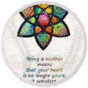 Mother Mom Art - Wandering Heart - By Sharon Cummings Round Beach Towel