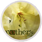 Round Beach Towel featuring the photograph Mothers Day by Jean OKeeffe Macro Abundance Art
