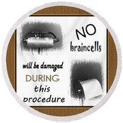 No Braincells Will Be Damaged Round Beach Towel by Barbara Griffin