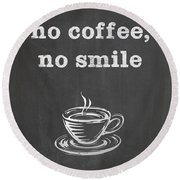 No Coffee No Smile Round Beach Towel