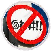 No Cursing Here Round Beach Towel by James Kirkikis
