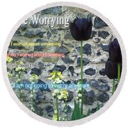 No More Worrying Round Beach Towel