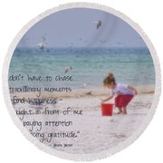 One Moment In Time Round Beach Towel by Peggy Hughes