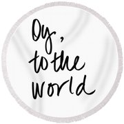 Oy To The World Round Beach Towel