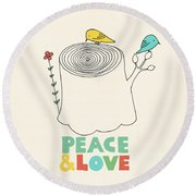 Peace And Love Round Beach Towel by Eric Fan