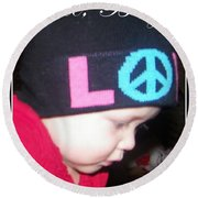 Round Beach Towel featuring the photograph Peace Baby by Bobbee Rickard