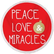 Peace Love And Miracles With Christmas Ornament Round Beach Towel